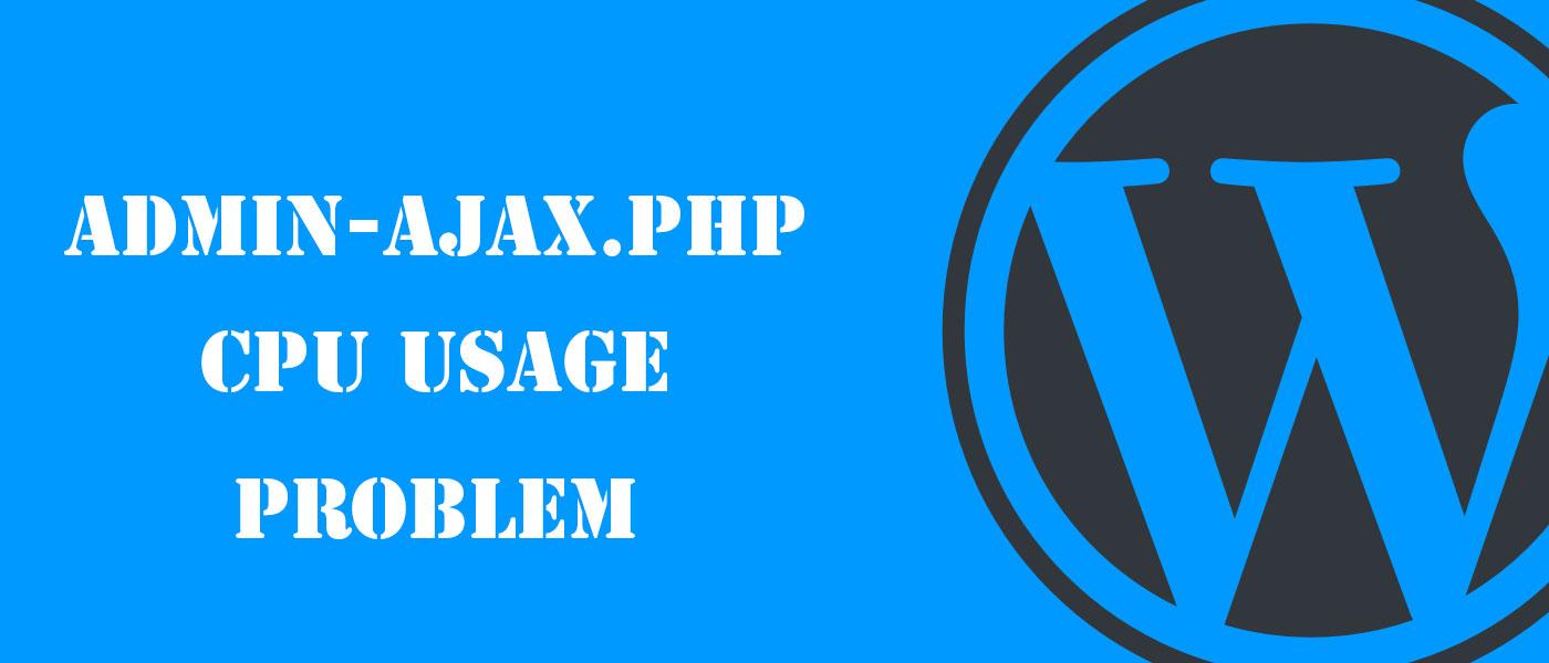 حل مشکل مصرف بالای منابع admin-ajax.php در وردپرس