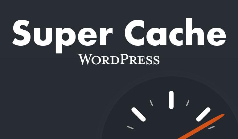بهینه سازی وردپرس با افزونه Super Cache