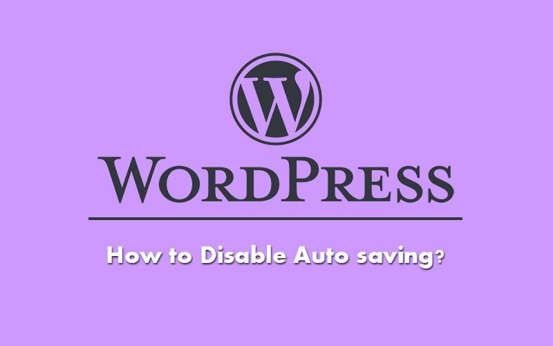 Disable wordpress auto save